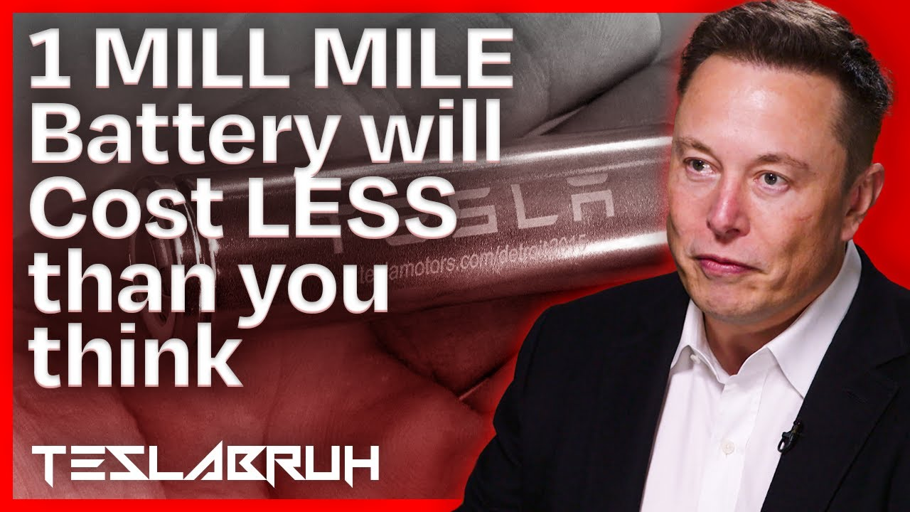 Elon Musk's 1 Million Mile Battery will Cost LESS than Anyone Thinks - Here's Why