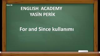 ingilizcede since ve for kullanımı (ingilizce  Gramer dersleri)
