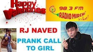 RJ NAVED Valentines Day prank call to girl   Mirchi Murga 98.3 Radio