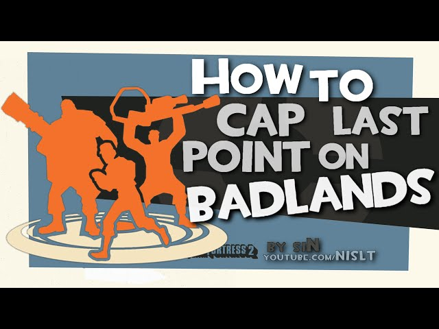 TF2: How to cap last point on badlands