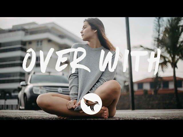 Natiive - Over With (Lyrics) ft. Devan
