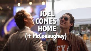 Joel Comes Home (+ McConaughey)