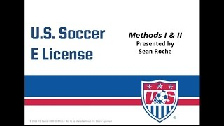 "U.S. Soccer ""E"" License Methods I & II Training"