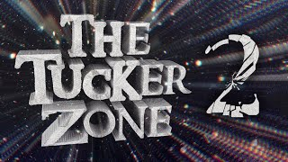 The Tucker Zone 2