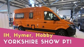 IH, Hymer and Hobby | The Yorkshire Motorhome And Accessory Show Pt1