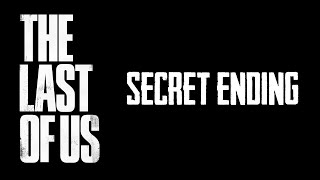 The Last of Us: Secret Ending