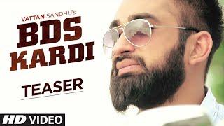 Vattan Sandhu: BDS Kardi (Song Teaser) New Punjabi Song | Releasing 22 September 2015