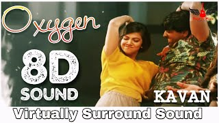 Oxygen | 8D Audio Song | Kavan | Hip-hop Tamizha | Tamil 8D Songs