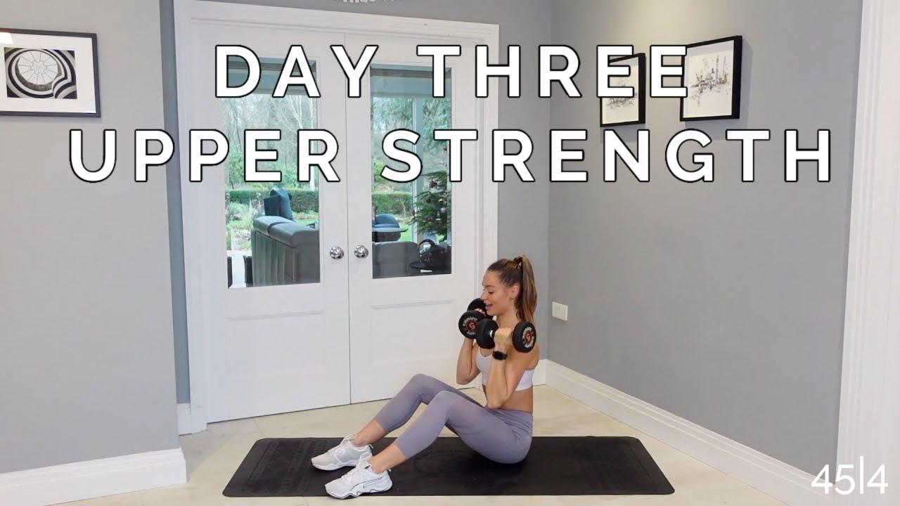 WEEK 4 DAY 3 : UPPER BODY STRENGTH