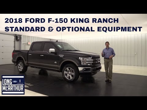 2018 FORD F-150 KING RANCH - STANDARD & OPTIONAL EQUIPMENT