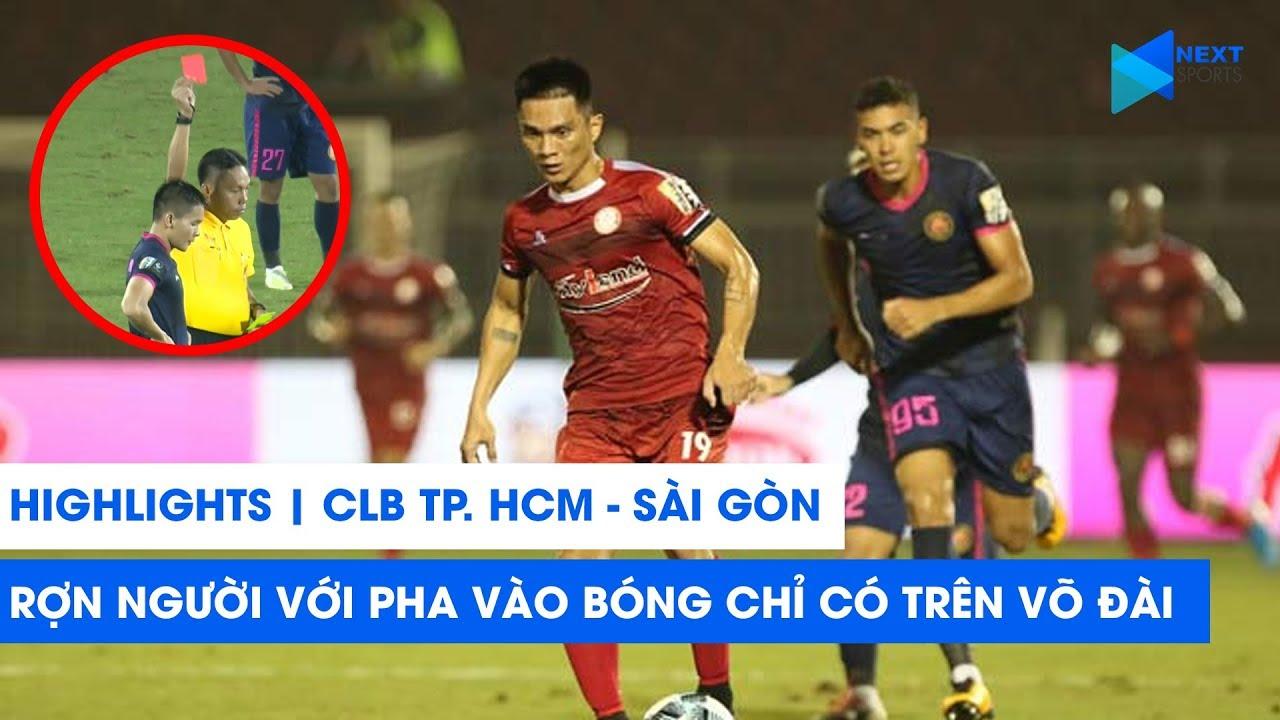 Highlights | CLB TP. HCM - Sài Gòn FC | Rợn người pha vào bóng chỉ có trên võ đài | NEXT SPORTS