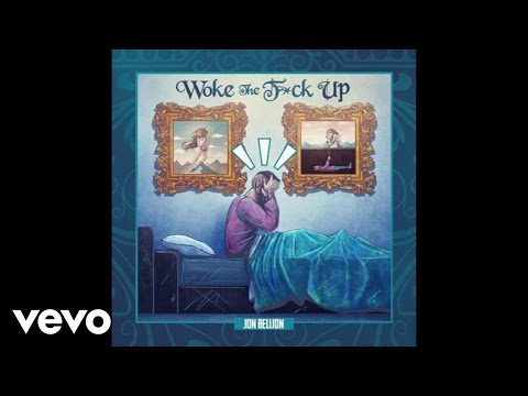 Jon Bellion - Woke The F*ck Up (Audio)