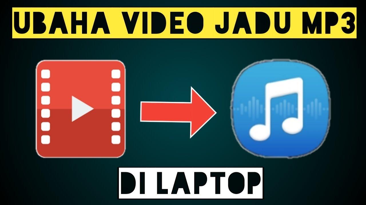 Cara Mengubah File Video Menjadi Mp3 Di Laptop Tanpa Menggunakan Aplikasi Youtube
