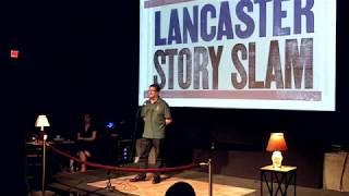 Lancaster Story Slam - WTF? - John Teske - April 23, 2019