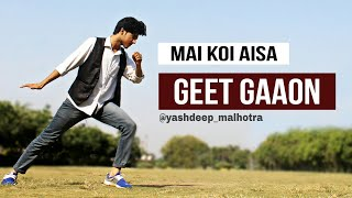 Main Koi Aisa Geet Gaoon | Dance | Choreography