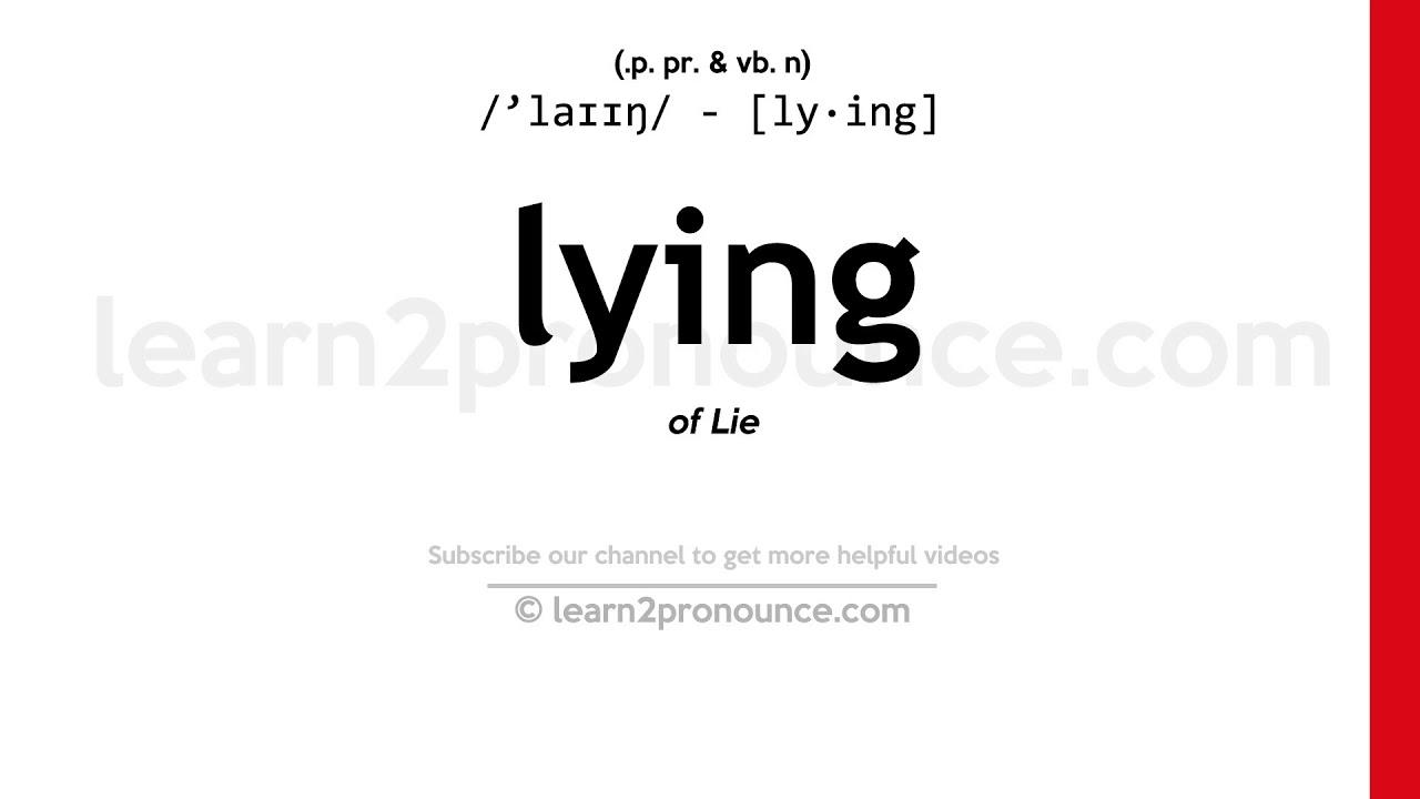 Pronunciation of Lying  Definition of Lying