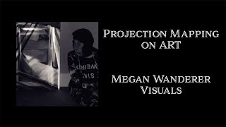 Projection Mapping Paintings [and other art]