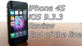 iPhone 4S iOS 9.3.3 Review