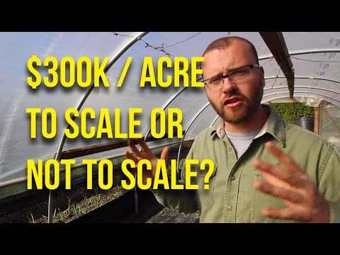 Ask The Urban Farmer -- $300K on an acre. To scale or not to scale?