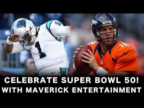 Maverick Entertainment - Super Bowl 50!