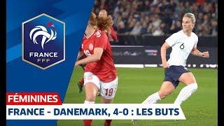 France-Danemark Féminines, 4-0 : buts et temps forts I FFF 2019