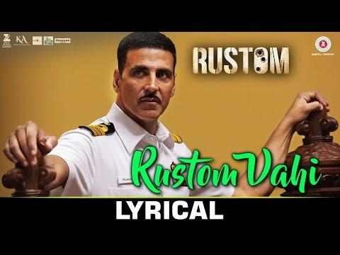 Rustom Vahi - Lyrical | Rustom | Akshay Kumar, Ileana D'cruz & Esha Gupta | Sukriti Kakar | Raghav S