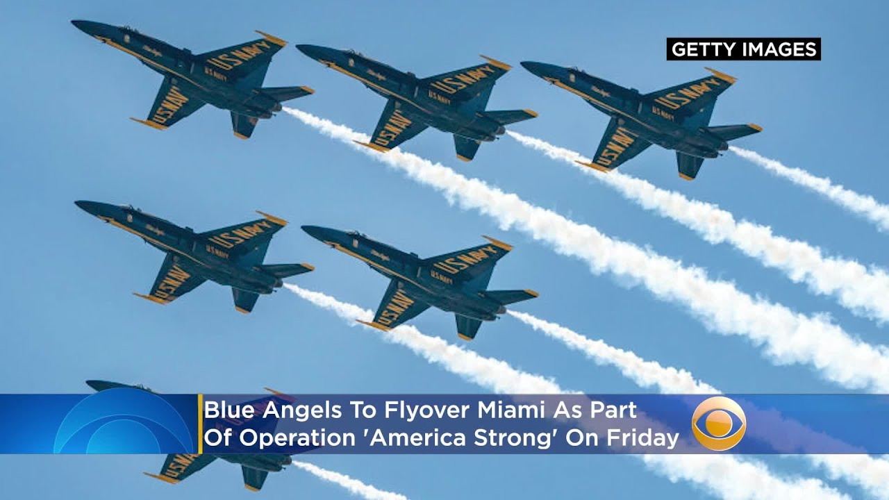 Blue Angels To Fly Over Miami As Part Of Operation 'America Strong ...