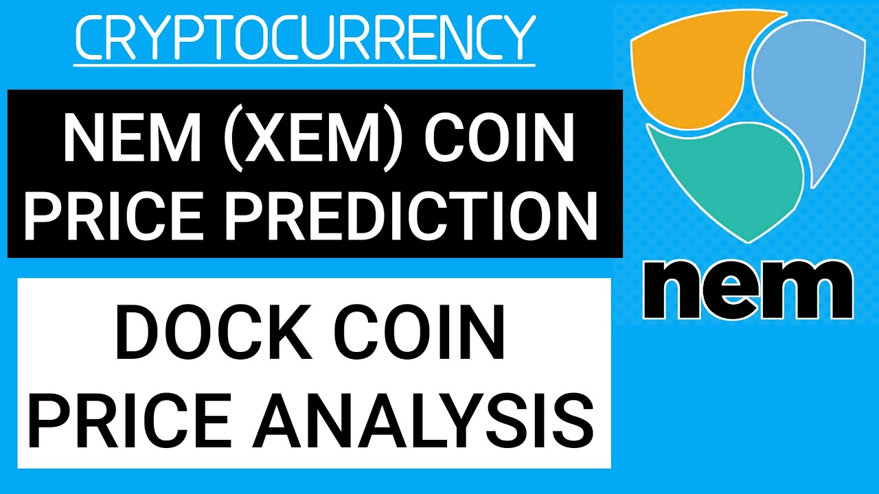 Cryptocurrency Nem Xem Coin Dock Coin Price Prediction 2021 Hindi Urdu Bitcoin Crypto Market News