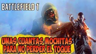 BATTLEFIELD 1: Recuperando El Toque Con Unas Mochitas PS4 - Road To Battlefiled V