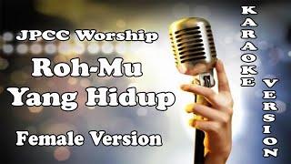 Roh-Mu Yang Hidup - JPCC Worship ( KARAOKE HQ Audio )