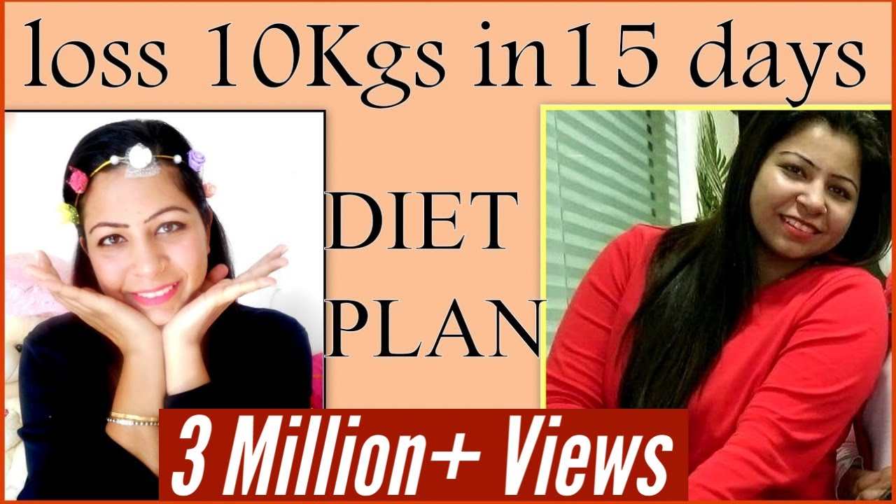 How To Lose Weight Fast 10kg In 15 Days Full Day Diet Plan For