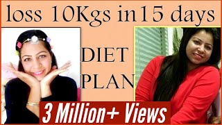 How to Lose Weight Fast 10Kg in 15 Days | Full Day Diet/Meal Plan For Quick Weight Loss | Fat to Fab