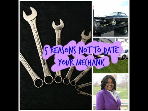 5 Reasons Not to Date Your Mechanic!