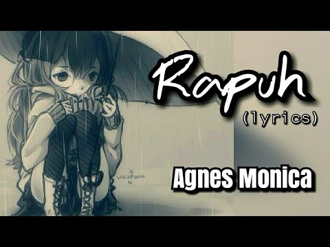 Agnes Monica - Rapuh (lyrics)