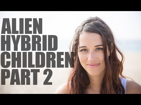 Hybrid Human Alien Children - Part 2 - Aluna Verse