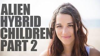 Hybrid Human Alien Children - Part 2 - Aluna Verse