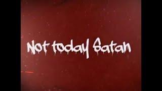 KB- Not Today Satan (Lyric)
