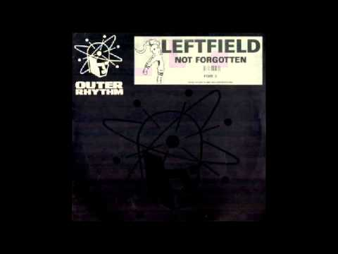 Leftfield - Not Forgotten (Fateh's On The Case) [Outer Rhythm] 1990