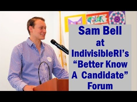 "Sam Bell at Indivisible RI's ""Better Know A Candidate"" Forum"