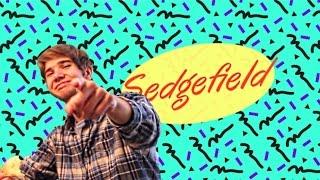 """Sedgefield"" A 90's Sitcom"