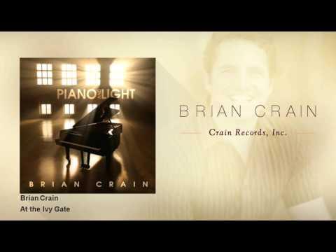 Brian Crain - At the Ivy Gate
