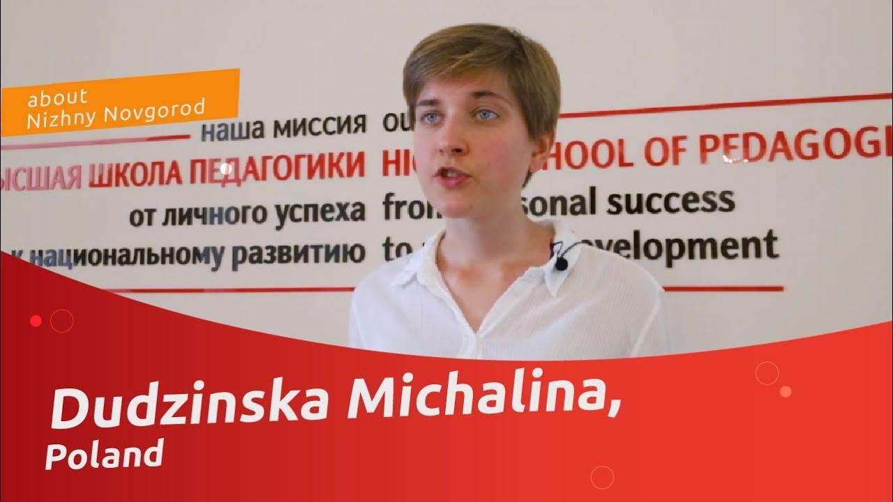Dudzinska Michalina (Poland) about Nizhny Novgorod