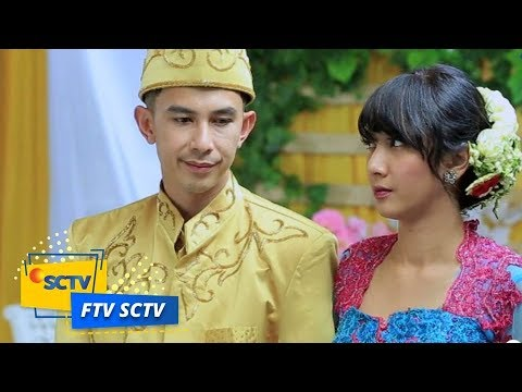FTV SCTV - Pacarannya Sama Gue, Nikahnya Sama Dia
