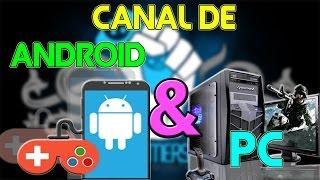 CANAL DE ANDROID Y CANAL DE PC|RENOVACION DE CANALES