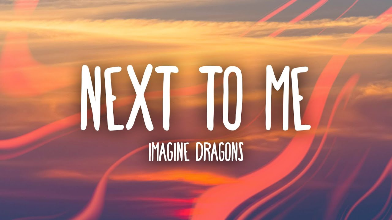Imagine Dragons Next To Me Lyrics Youtube