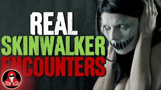 7 REAL Skinwalker Encounters - Darkness Prevails