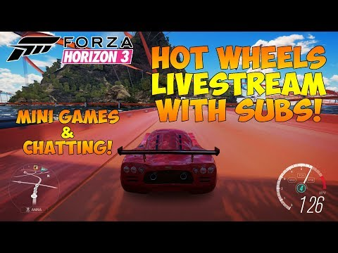 Forza Horizon 3 - HOT WHEELS LIVESTREAM WITH SUB! MINI GAMES AND CHATTING!