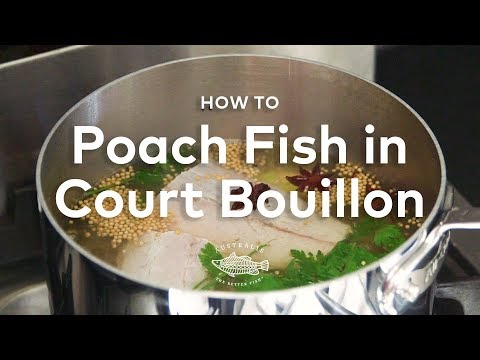 How To Poach Fish In Aromatic Court Bouillon