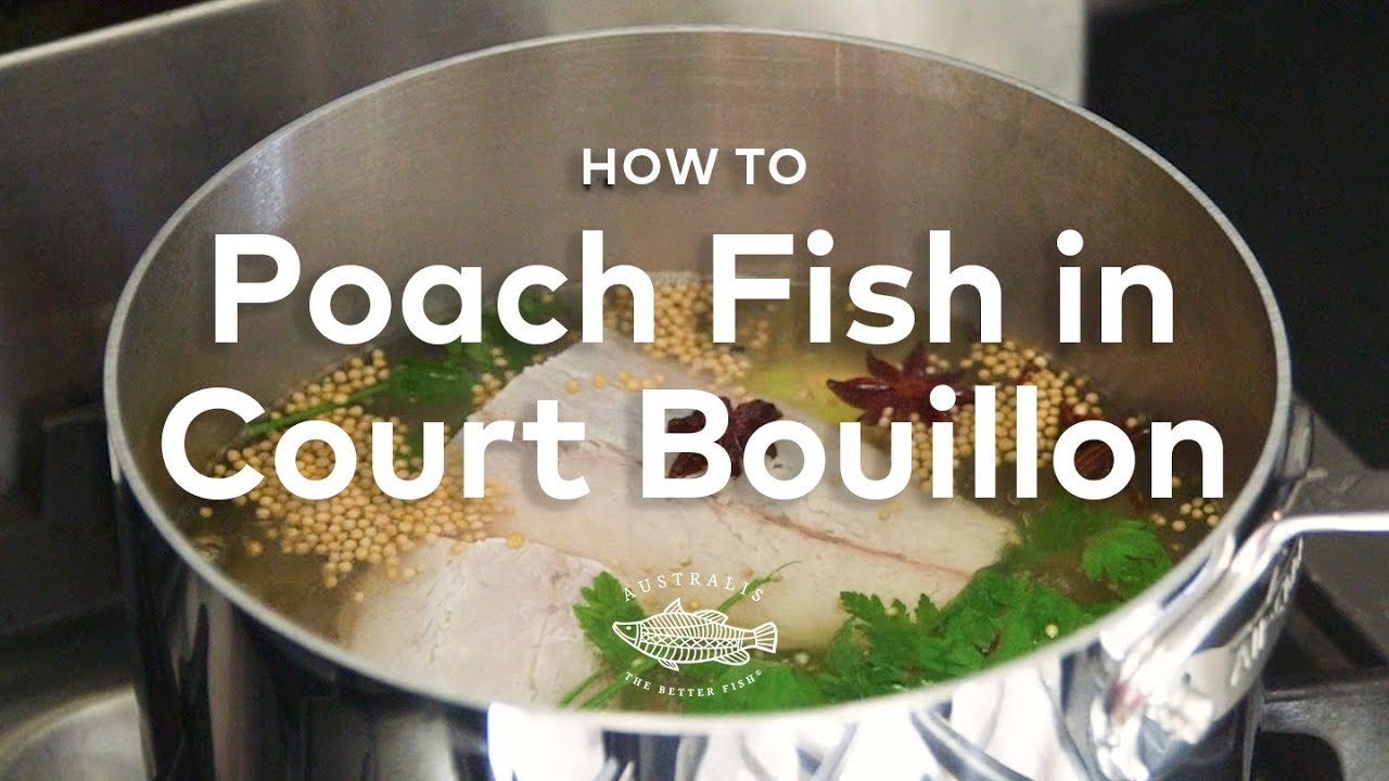 How to poach fish in aromatic court bouillon youtube for How to poach fish