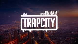 Dirtyphonics X Virtual Riot - Beat Dem Up
